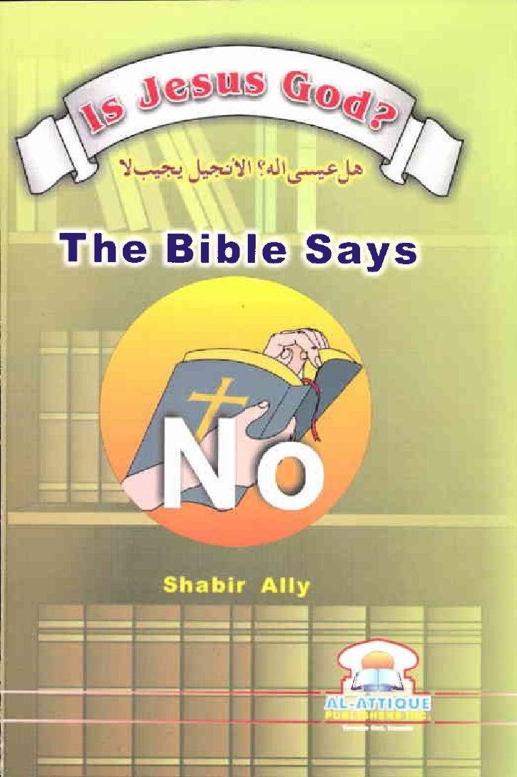 Is Jusus God?          ~ 4J~' ~              Shabir Ally     Al -Attique Publishers Inc CANADA