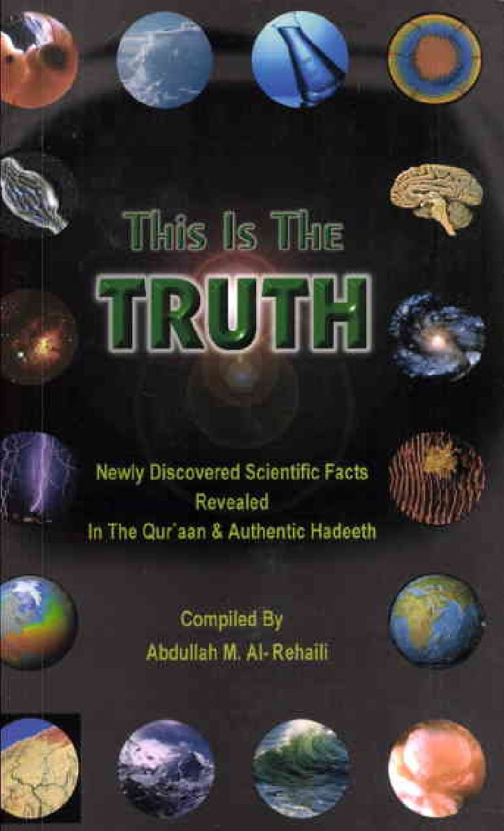 TUIS IS TIlE TKUTU  NEWLY DISCOVERED SCIENTIFIC FACTS REVEALED IN TIlE QUR'AN AND AumENTIC                 SUNNAtI        ...