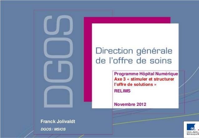 Programme Hôpital Numérique                   Axe 3 « stimuler et structurer                   l'offre de solutions »     ...