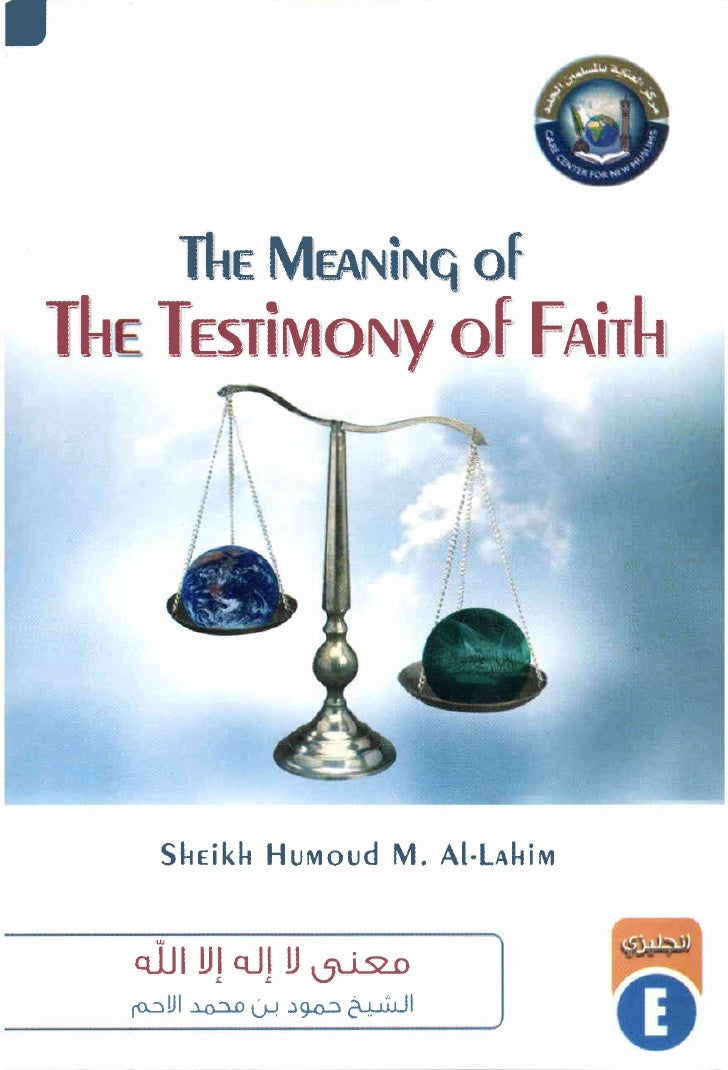 The Meanitg         of the Testimony of Faith         Confiledby:  Sheikh:HamoodM. Al-Lahim          Translated by:      M...