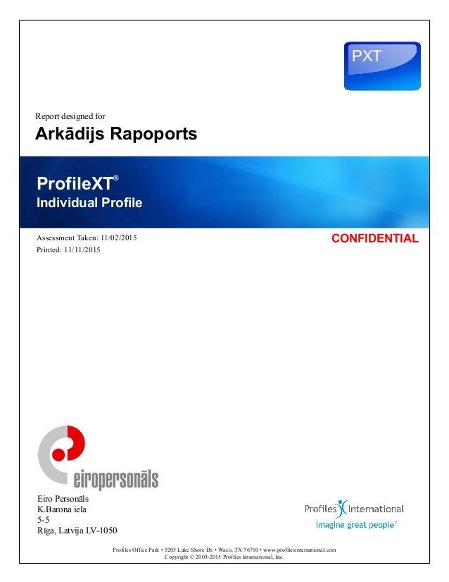 PXT Report designed for Arkādijs Rapoports Eiro Personāls K.Barona iela 5-5 Rīga, Latvija LV-1050 Profiles Office Park • 5...