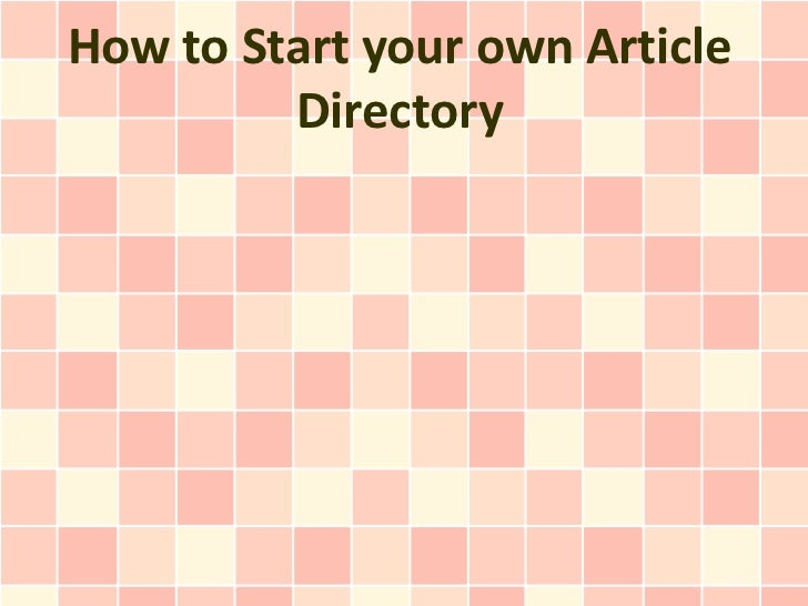 How to Start your own Article         Directory