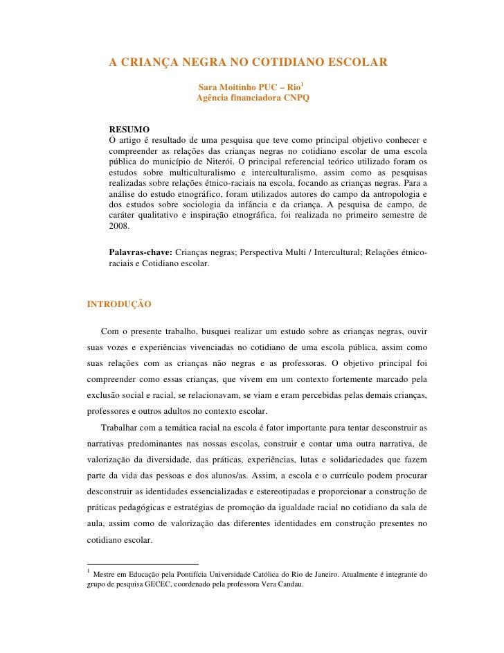 A CRIANÇA NEGRA NO COTIDIANO ESCOLAR                                 Sara Moitinho PUC – Rio1                             ...