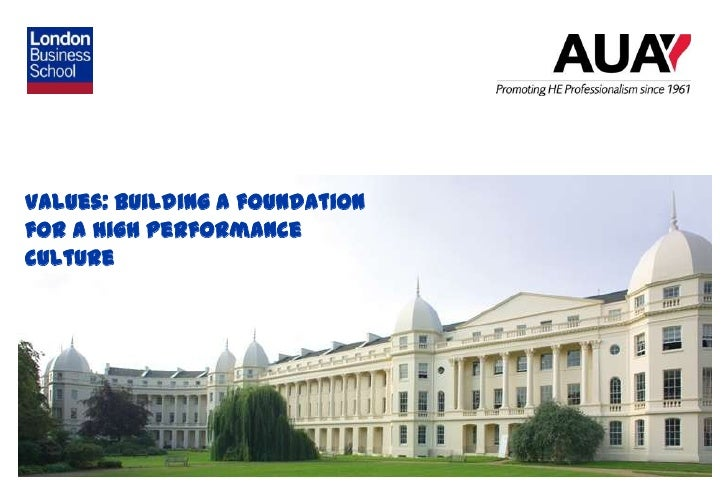 Values: building a foundationfor a high performanceculture