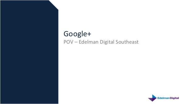 Google+POV – Edelman Digital Southeast