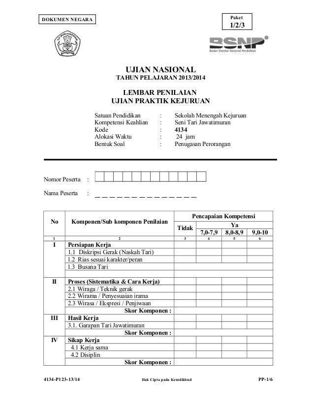 Paket  DOKUMEN NEGARA  1/2/3  UJIAN NASIONAL TAHUN PELAJARAN 2013/2014  LEMBAR PENILAIAN UJIAN PRAKTIK KEJURUAN Satuan Pen...
