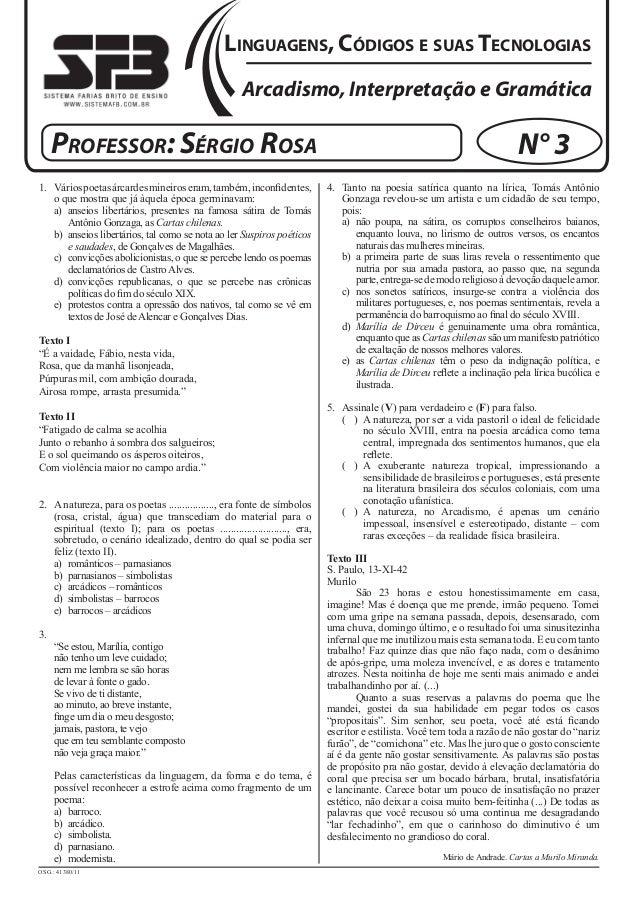 Linguagens, Códigos e suas Tecnologias  Arcadismo, Interpretação e Gramática  Professor: Sérgio Rosa N° 3  1. Vários poeta...