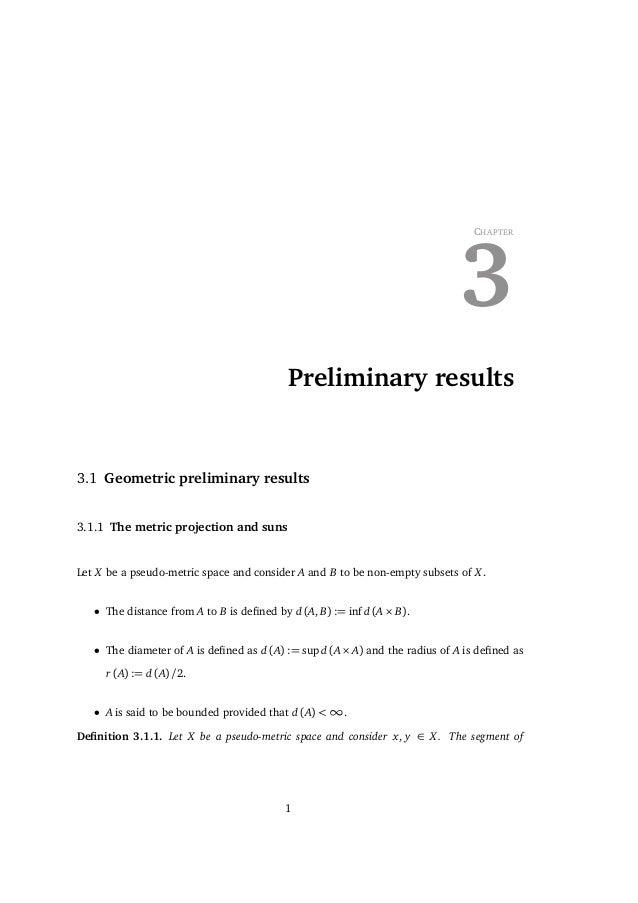 3. PRELIMINARY RESULTS diction that d (x,A) = d (x, a) = d (x, y) + d (y, a) > d (x, y) + d (y, b) ≥ d (x, b) ≥ d (x,A). A...