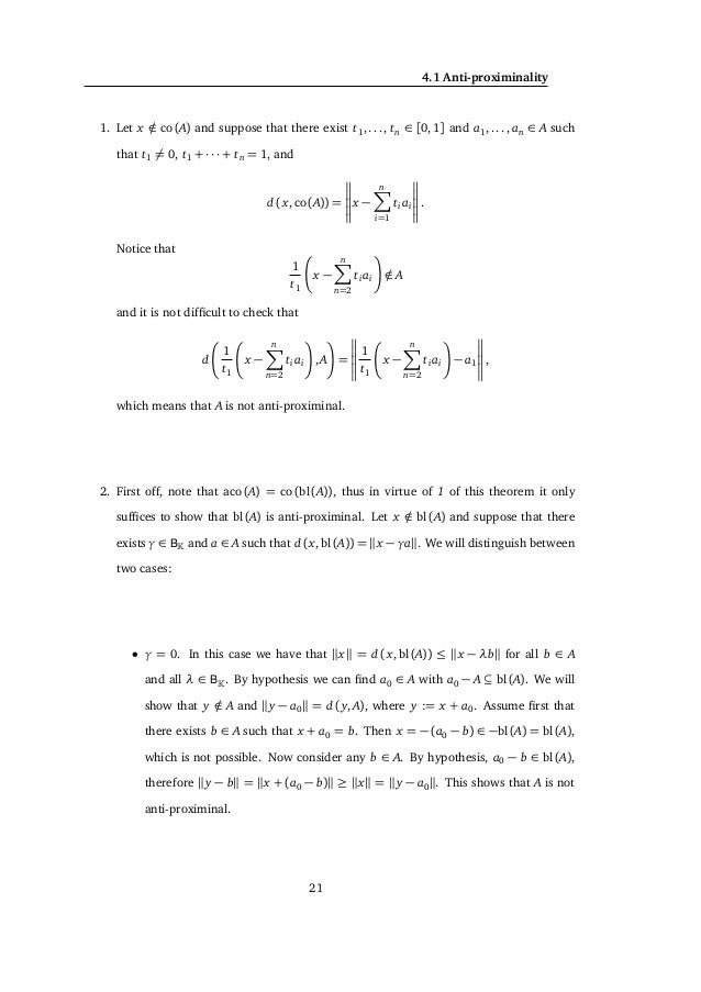 4. TOTAL ANTI-PROXIMINALITY Proposition 4.2.4. Let X be a vector space. Let A be a totally anti-proximinal subset of X. Le...