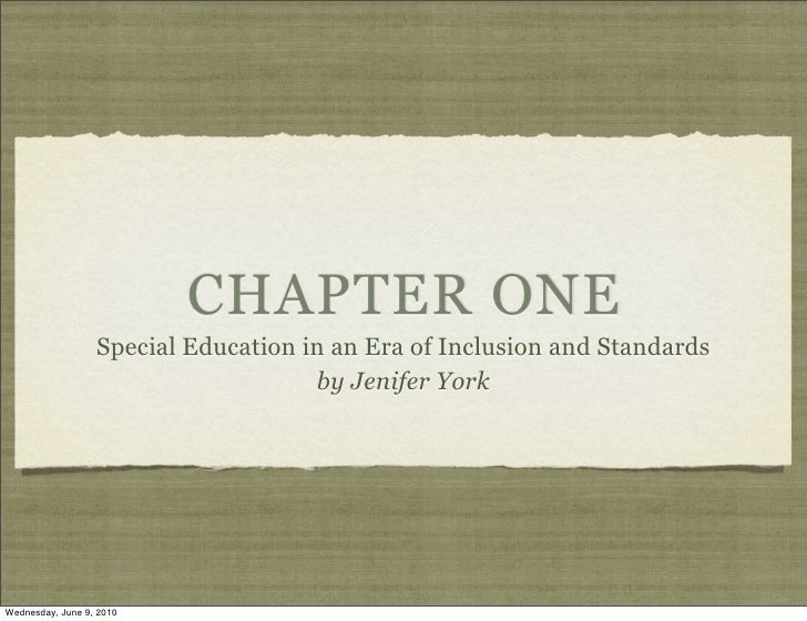 CHAPTER ONE                   Special Education in an Era of Inclusion and Standards                                      ...