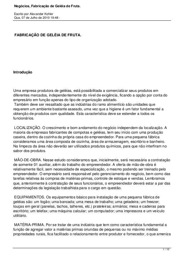 Negócios, Fabricação de Geléia de Fruta. Escrito por Alexander Kohler Qua, 07 de Julho de 2010 19:48 - FABRICAÇÃO DE GELÉ...