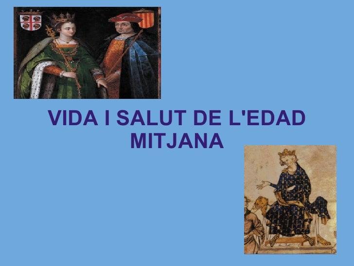VIDA I SALUT DE L'EDAD MITJANA