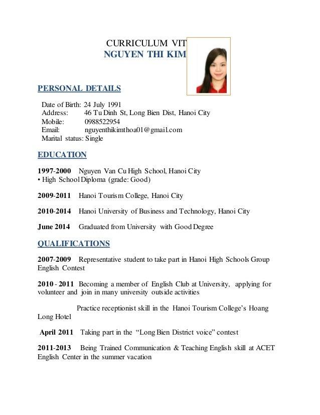 CURRICULUM VITAE OF NGUYEN THI KIM THOA PERSONAL DETAILS Date of Birth: 24 July 1991 Address: 46 Tu Dinh St, Long Bien Dis...