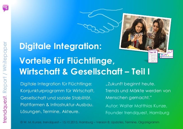 trendquest. Time is of the essence – Trends & Markets & People. 1 Digitale Integration: Vorteile für Flüchtlinge, Wirtscha...