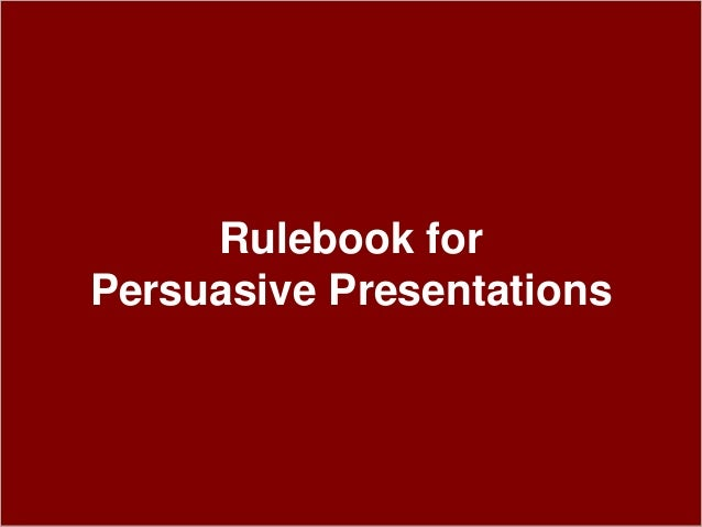 Rulebook for Persuasive Presentations