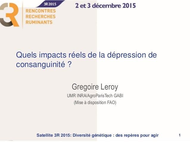 Quels impacts réels de la dépression de consanguinité ? Gregoire Leroy UMR INRA/AgroParisTech GABI (Mise à disposition FAO...