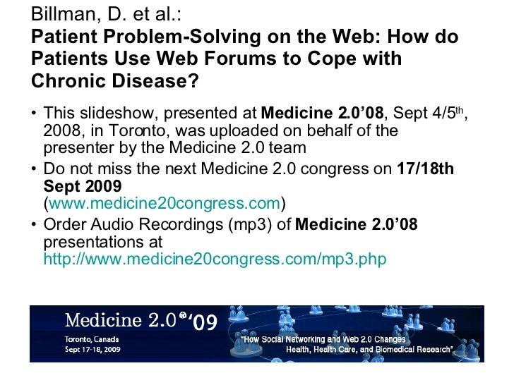 Billman, D. et al.: Patient Problem-Solving on the Web: How do Patients Use Web Forums to Cope with Chronic Disease? <ul><...