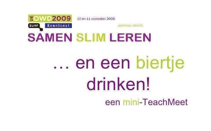 …  en een  biertje  drinken! een  mini -TeachMeet