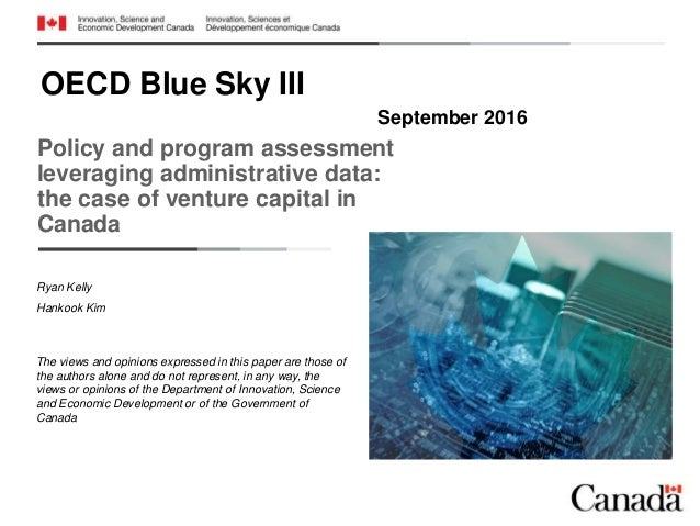 OECD Blue Sky III Policy and program assessment leveraging administrative data: the case of venture capital in Canada Sept...