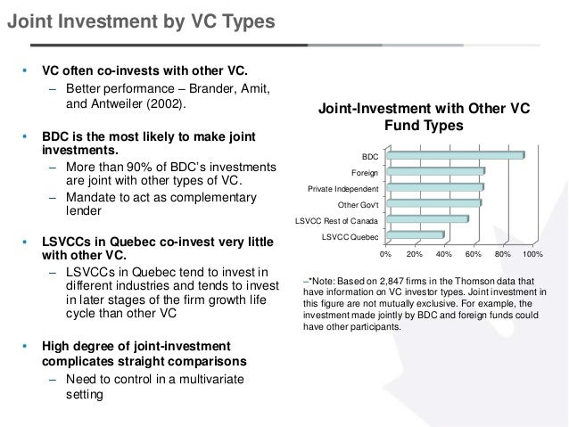 10 VC often co-invests with other VC. – Better performance – Brander, Amit, and Antweiler (2002). BDC is the most likely t...