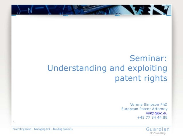Seminar:                              Understanding and exploiting                                             patent righ...