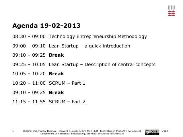 Agenda 19-02-201308:30 – 09:00 Technology Entrepreneurship Methodology09:00 – 09:10 Lean Startup – a quick introduction09:...