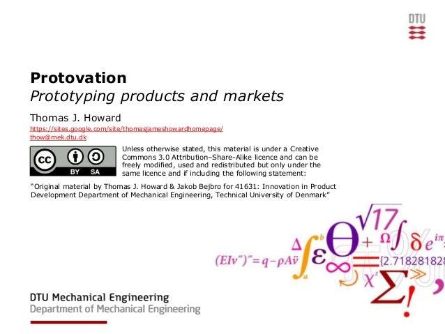 ProtovationPrototyping products and marketsThomas J. Howardhttps://sites.google.com/site/thomasjameshowardhomepage/thow@me...