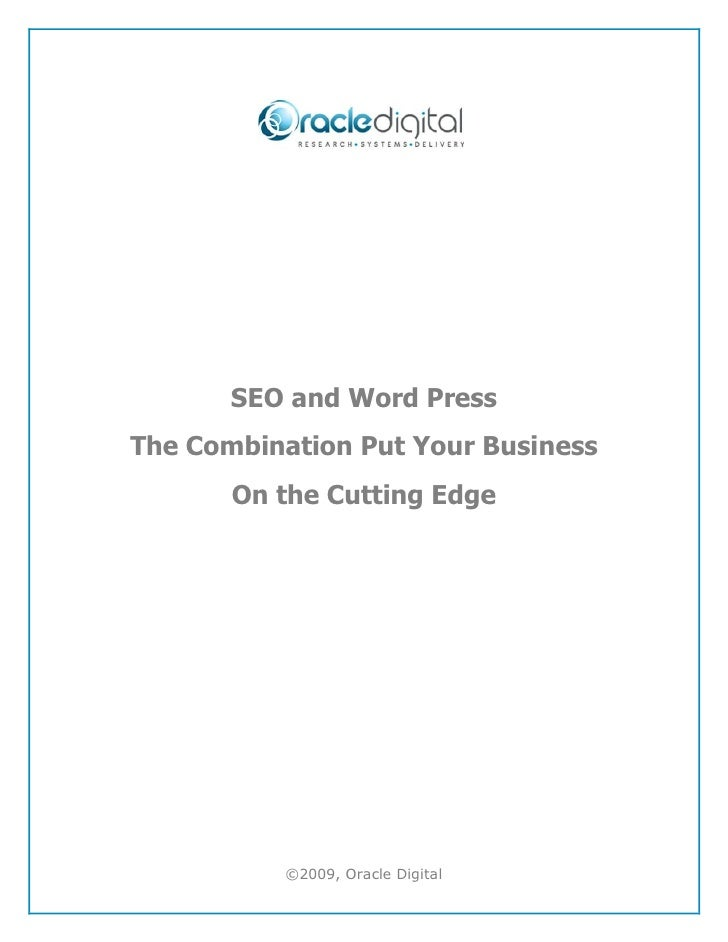SEO and Word PressThe Combination Put Your Business       On the Cutting Edge          ©2009, Oracle Digital