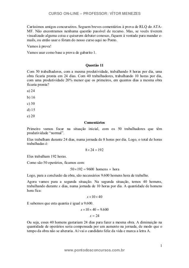 CURSO ON-LINE – PROFESSOR: VÍTOR MENEZES 1 www.pontodosconcursos.com.br Caríssimos amigos concurseiros. Seguem breves come...