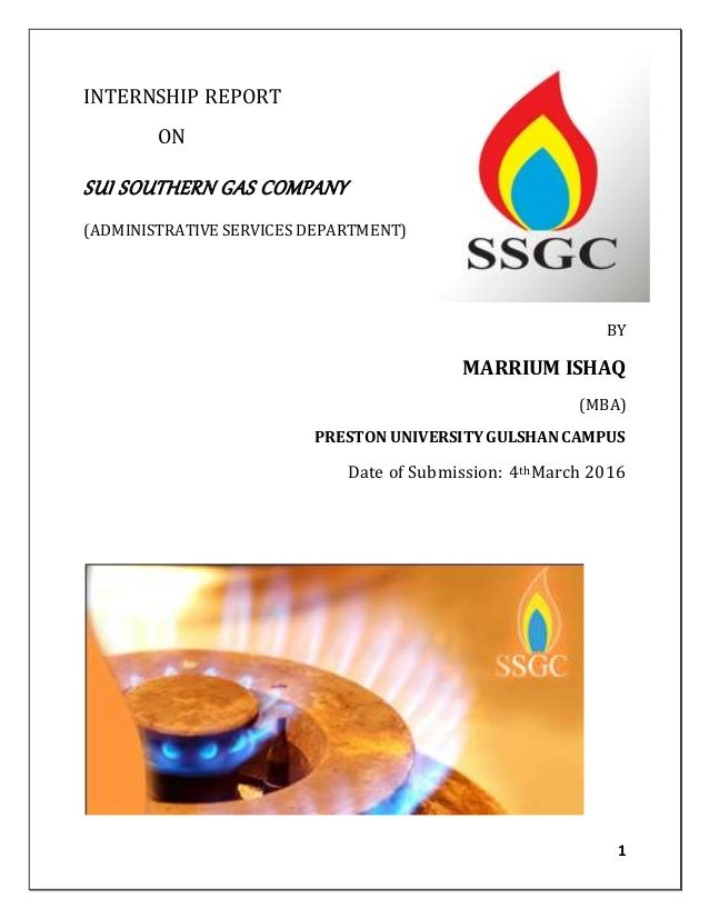 1 INTERNSHIP REPORT ON SUI SOUTHERN GAS COMPANY (ADMINISTRATIVE SERVICES DEPARTMENT) BY MARRIUM ISHAQ (MBA) PRESTON UNIVER...