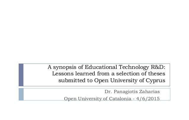 A synopsis of Educational Technology R&D: Lessons learned from a selection of theses submitted to Open University of Cypru...