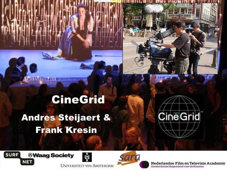 CineGrid Andres Steijaert & Frank Kresin
