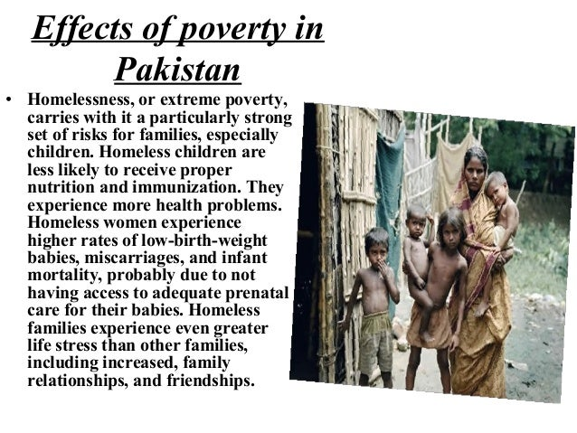 poverty in pakistan causes and consequences The chart below from the report shows the motivations of young people in pakistan to be directly involved in acts of violence with poverty being on top of the list.