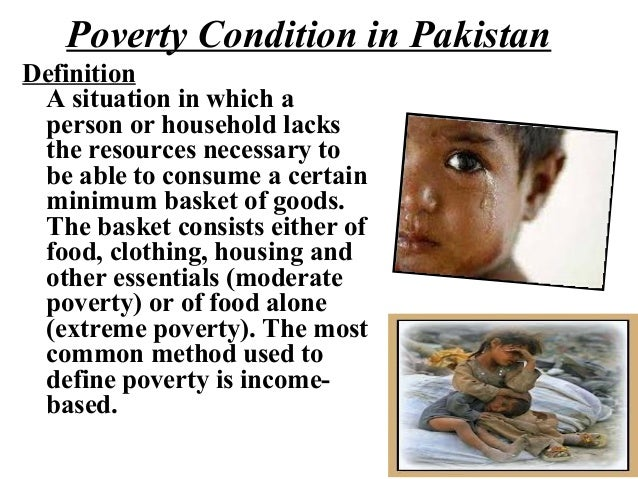 causes of poverty in pakistan essay Causes & consequences of poverty in pakistan summia batool be denoted as hunger, lack of shelter, being sick and not being able to see.