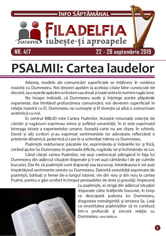 NR. 417 22 - 28 septembrie 2019 Filadelfiaiubește-ți aproapeleSuceava Info Săptămânal 1 PSALMII: Cartea laudelor  Ade...