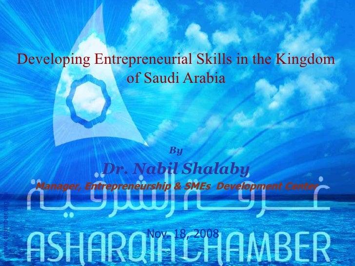 Developing Entrepreneurial Skills in the Kingdom                                      of Saudi Arabia                     ...