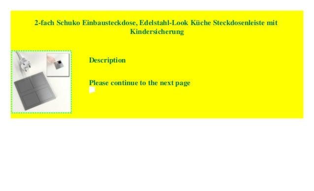 Edelstahl-Look K/üche Steckdosenleiste mit Kindersicherung 2-fach Schuko Einbausteckdose