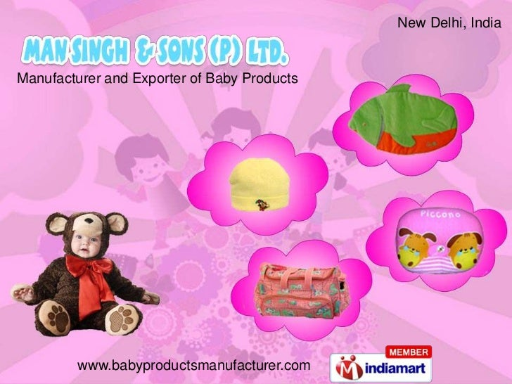 New Delhi, IndiaManufacturer and Exporter of Baby Products         www.babyproductsmanufacturer.com