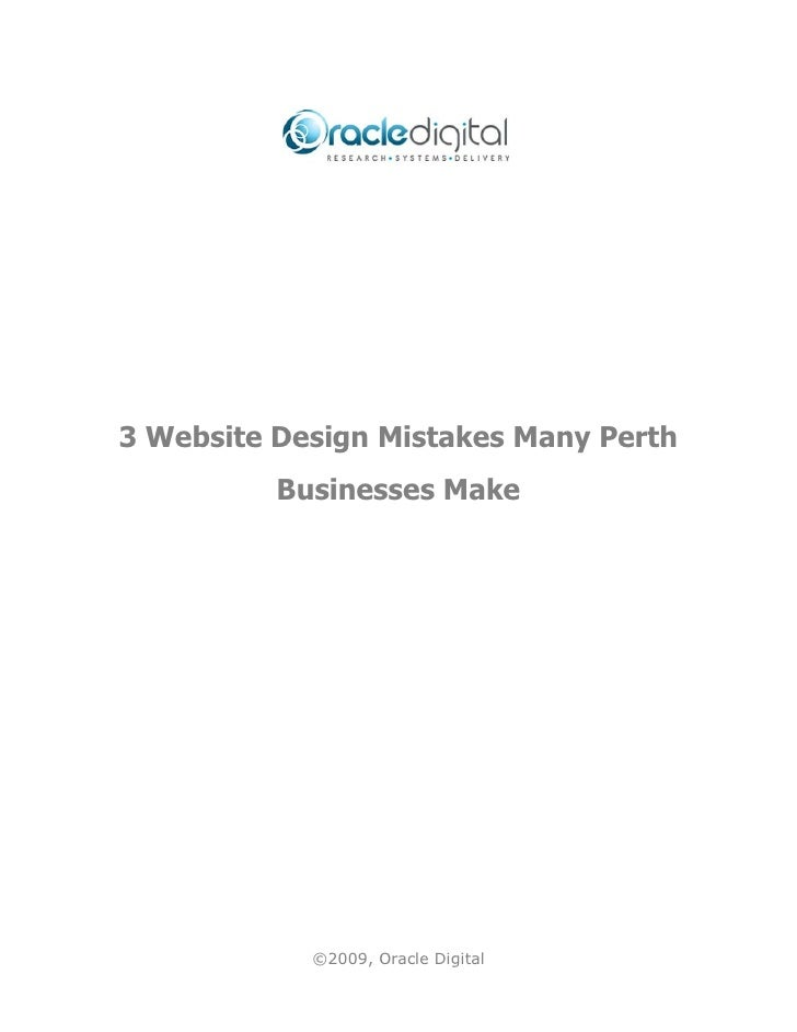 3 Website Design Mistakes Many Perth          Businesses Make            ©2009, Oracle Digital