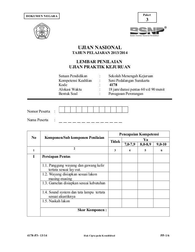 Paket  DOKUMEN NEGARA  3  UJIAN NASIONAL TAHUN PELAJARAN 2013/2014  LEMBAR PENILAIAN UJIAN PRAKTIK KEJURUAN Satuan Pendidi...