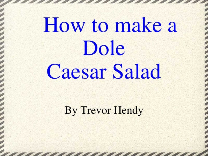 How to make a Dole Caesar Salad By Trevor Hendy