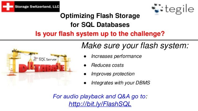 Optimizing Flash Storage for SQL Databases Is your flash system up to the challenge? Make sure your flash system: ● Increa...