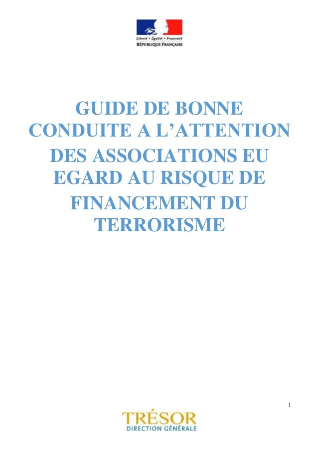 1 GUIDE DE BONNE CONDUITE A L'ATTENTION DES ASSOCIATIONS EU EGARD AU RISQUE DE FINANCEMENT DU TERRORISME
