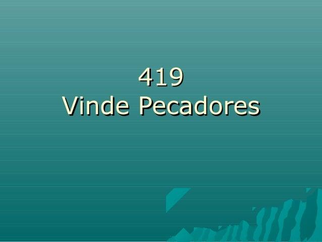 419419 Vinde PecadoresVinde Pecadores