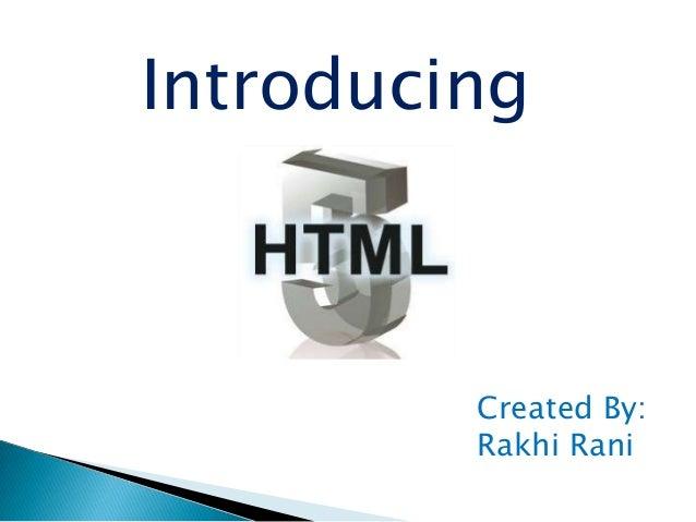 Introducing         Created By:         Rakhi Rani