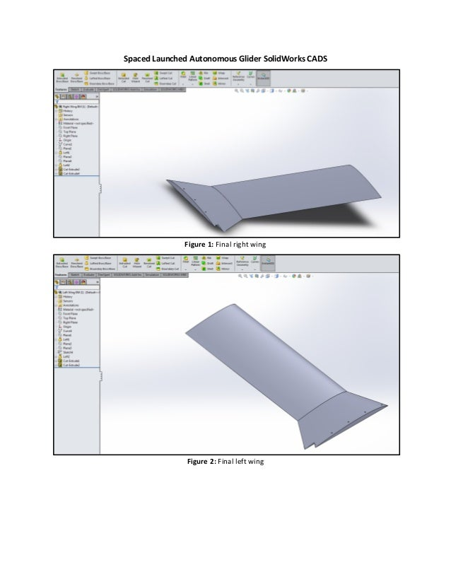 Spaced Launched Autonomous Glider SolidWorks CADS Figure 1: Final right wing Figure 2: Final left wing