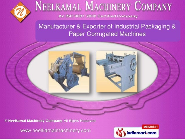 Manufacturer & Exporter of Industrial Packaging &          Paper Corrugated Machines