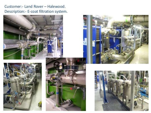 Customer:- Land Rover – Halewood. Description:- E-coat filtration system.