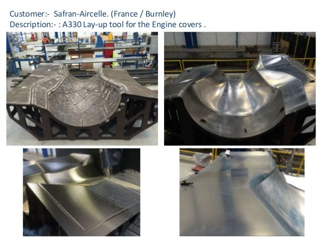 Customer:- Safran-Aircelle. (France / Burnley) Description:- : A330 Lay-up tool for the Engine covers .