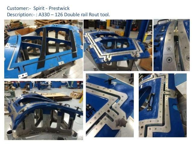 Customer:- Spirit - Prestwick Description:- : A330 – 126 Double rail Rout tool.